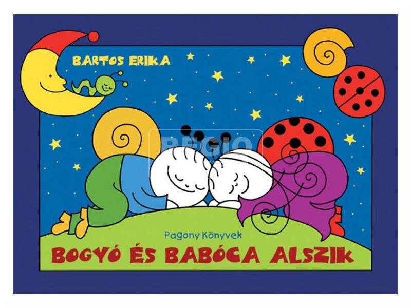 Bartos Erika: Bogyó és Babóca alszik