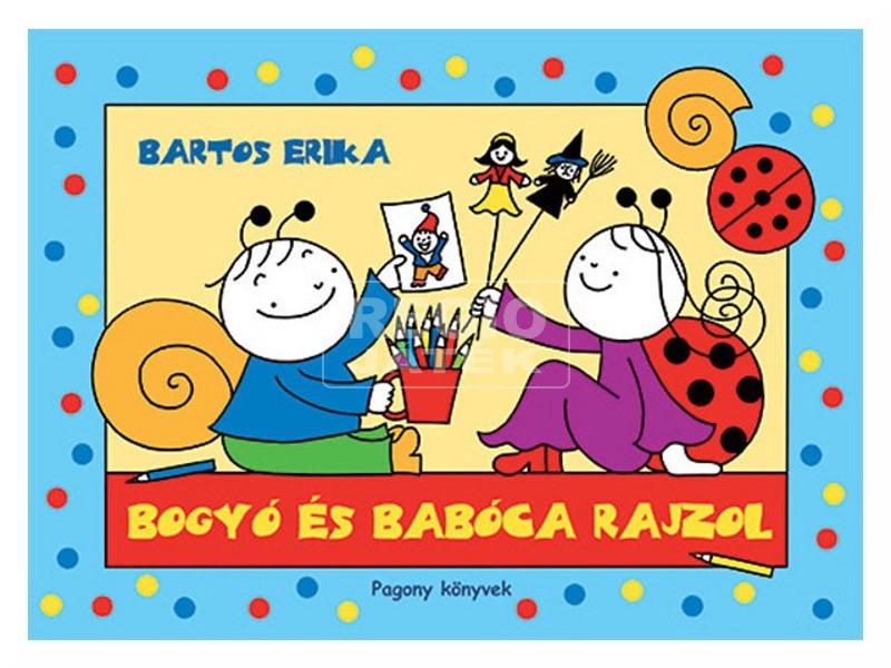 Bartos Erika: Bogyó és Babóca rajzol