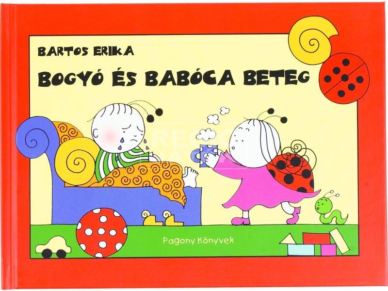 Bartos Erika: Bogyó és Babóca beteg