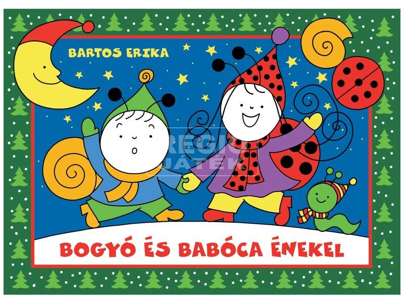 Bartos Erika: Bogyó és Babóca énekel
