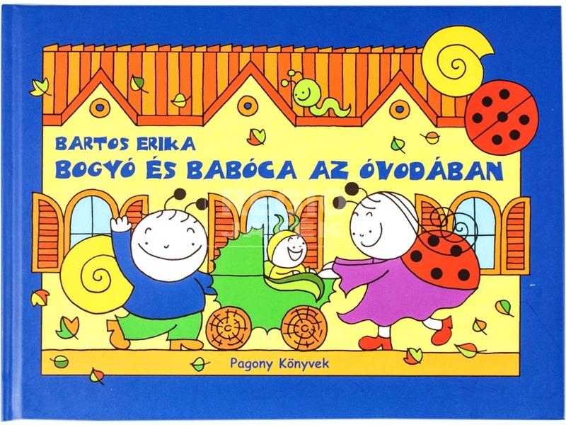 Bartos Erika: Bogyó és Babóca az óvodában