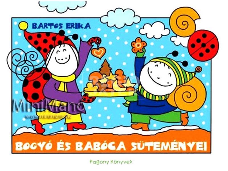 Bartos Erika: Bogyó és Babóca süteményei