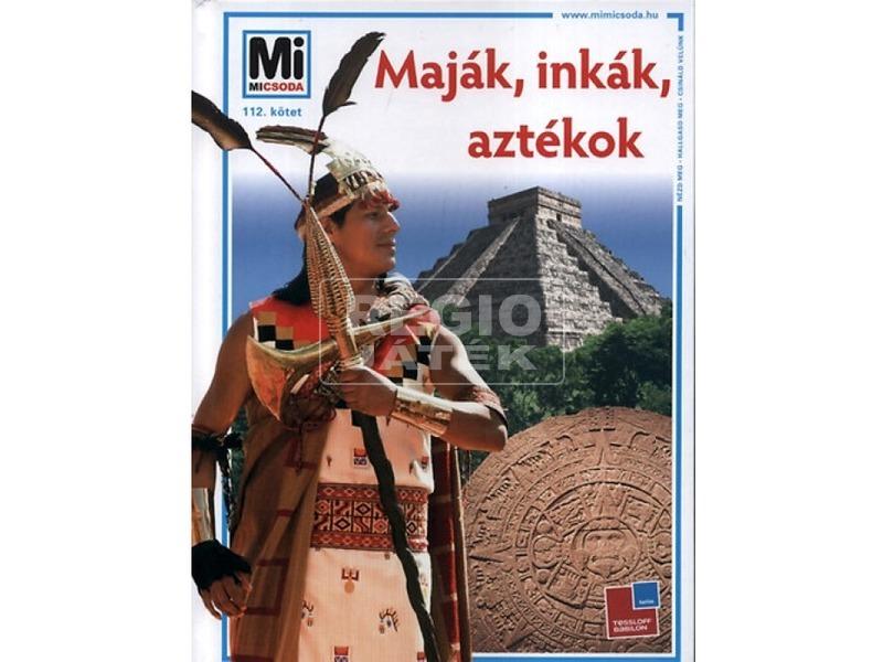 Mi micsoda Maják, inkák, aztékok könyv