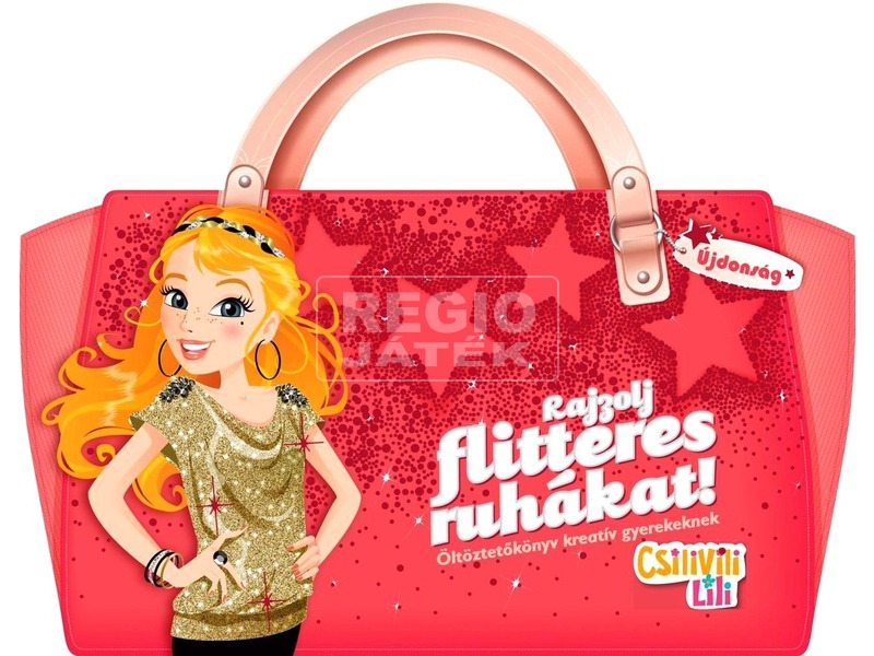Csilivili Lili rajzolj flitteres ruhákat öltöztetőkönyv
