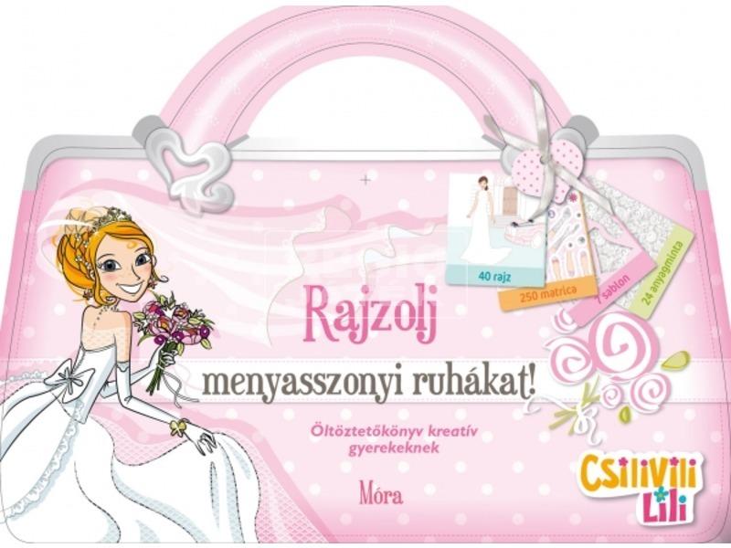 Csilivili Lili Rajzolj menyasszonyi ruhákat