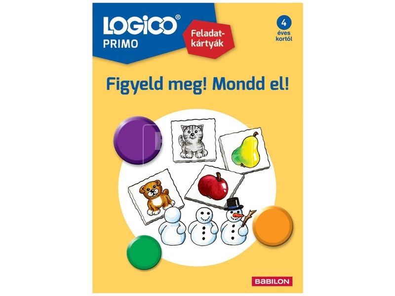 Logico Primo Figyeld meg, mondd el!