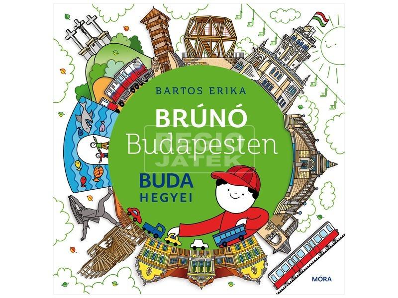Bartos Erika: Brúnó Budapesten 2. Buda hegyei