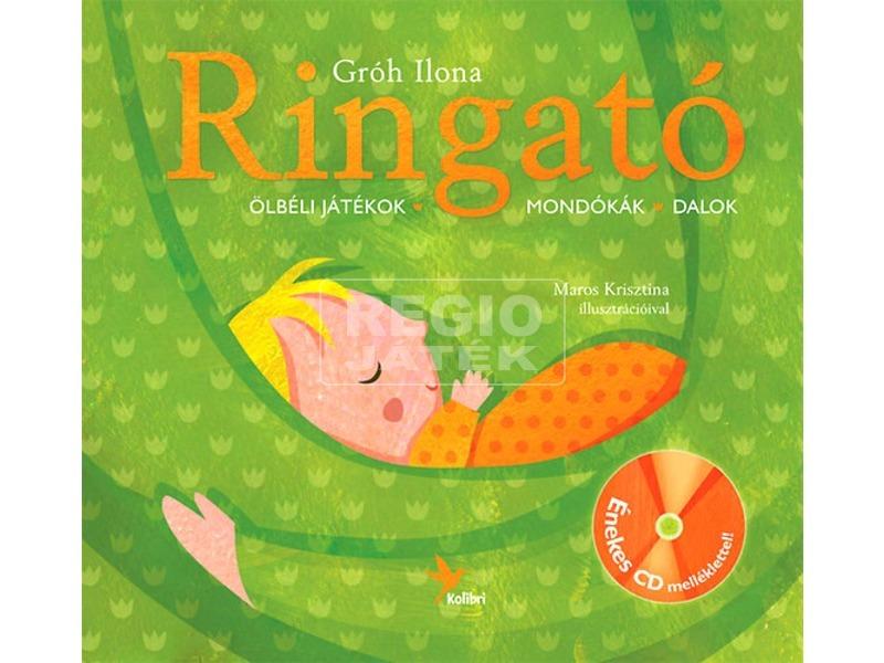 Ringató 1. - Ölbeli játékok, mondókák, dalok