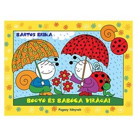 Bartos Erika: Bogyó és Babóca virágai Itt egy ajánlat található, a bővebben gombra kattintva, további információkat talál a termékről.