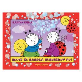 Bartos Erika: Bogyó és Babóca buborékot fúj Itt egy ajánlat található, a bővebben gombra kattintva, további információkat talál a termékről.
