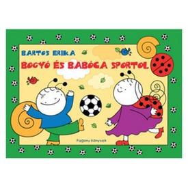 Bartos Erika: Bogyó és Babóca sportol Itt egy ajánlat található, a bővebben gombra kattintva, további információkat talál a termékről.