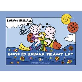 Bartos Erika: Bogyó és Babóca világot lát Itt egy ajánlat található, a bővebben gombra kattintva, további információkat talál a termékről.