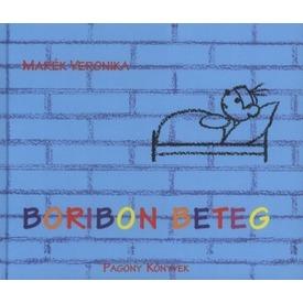 Marék Veronika: Boribon beteg Itt egy ajánlat található, a bővebben gombra kattintva, további információkat talál a termékről.