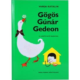 VARGA KATALIN: GŐGÖS GÚNÁR GEDEON (44. KIADÁS)