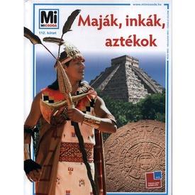 Mi micsoda Maják, inkák, aztékok könyv Itt egy ajánlat található, a bővebben gombra kattintva, további információkat talál a termékről.