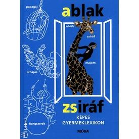 Ablak-Zsiráf képes gyereklexikon Itt egy ajánlat található, a bővebben gombra kattintva, további információkat talál a termékről.