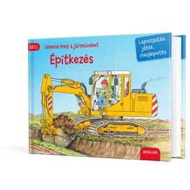 Ismerd meg a járműveket - Építkezés könyv