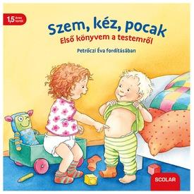 Szem, kéz, pocak  - Első könyvem a testemről