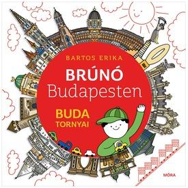 Bartos Erika: Brúnó Budapesten 1. Buda tornyai