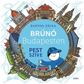Bartos Erika: Brúnó Budapesten 3. Pest szíve